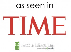 Mosio's Text a Librarian - As seen in TIME